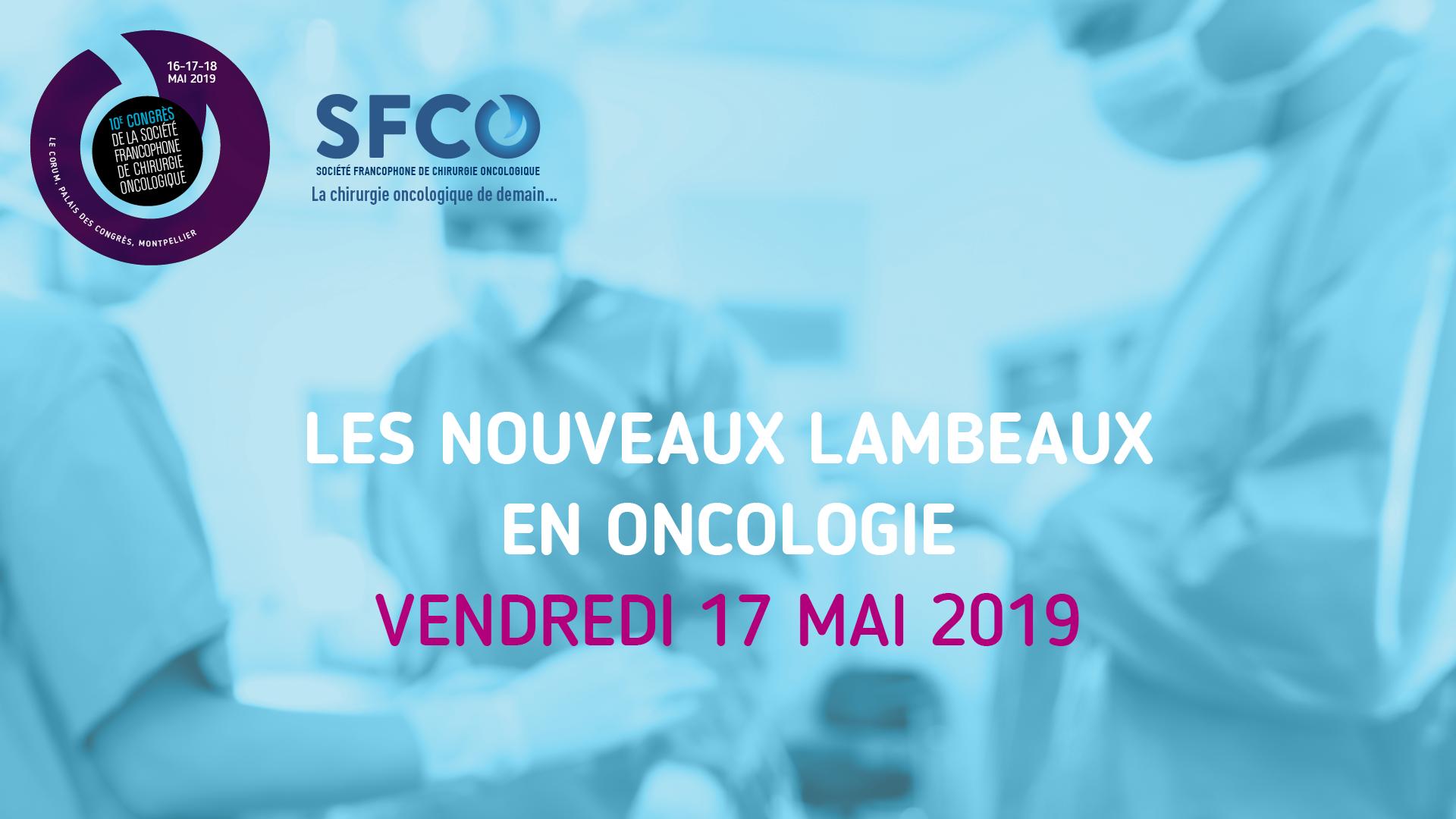SFCO 2019 : LES NOUVEAUX LAMBEAUX EN ONCOLOGIE