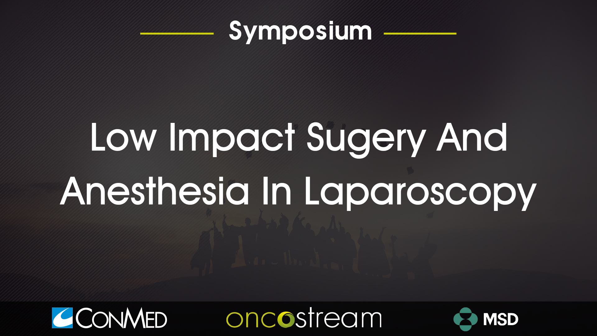 LOW IMPACT SURGERY AND ANESTHESIA IN LAPAROSCOPY